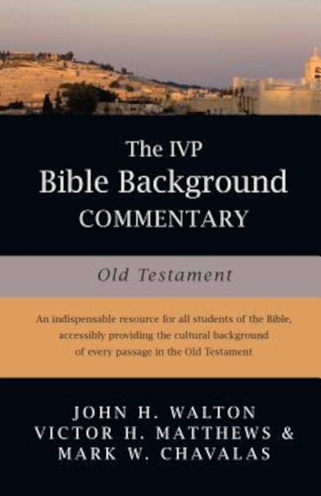 The IVP Bible Background Commentary: Old Testament, Hardcover