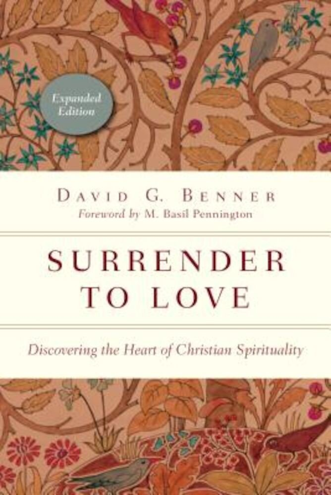 Surrender to Love: Discovering the Heart of Christian Spirituality, Paperback