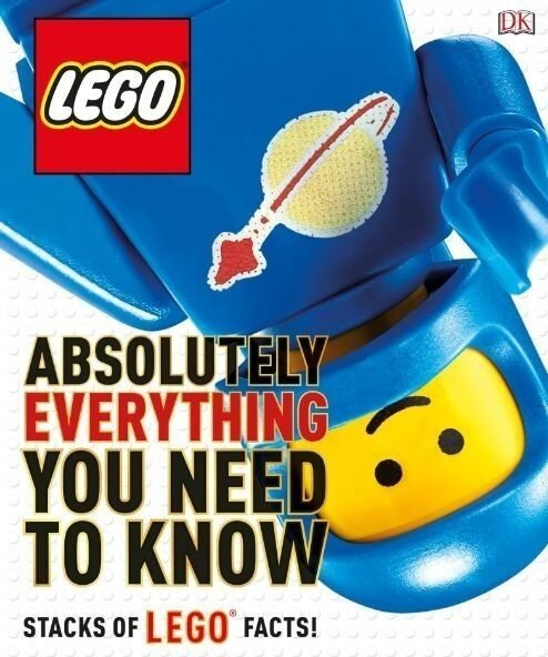 LEGO. Absolutely Everything You Need to Know
