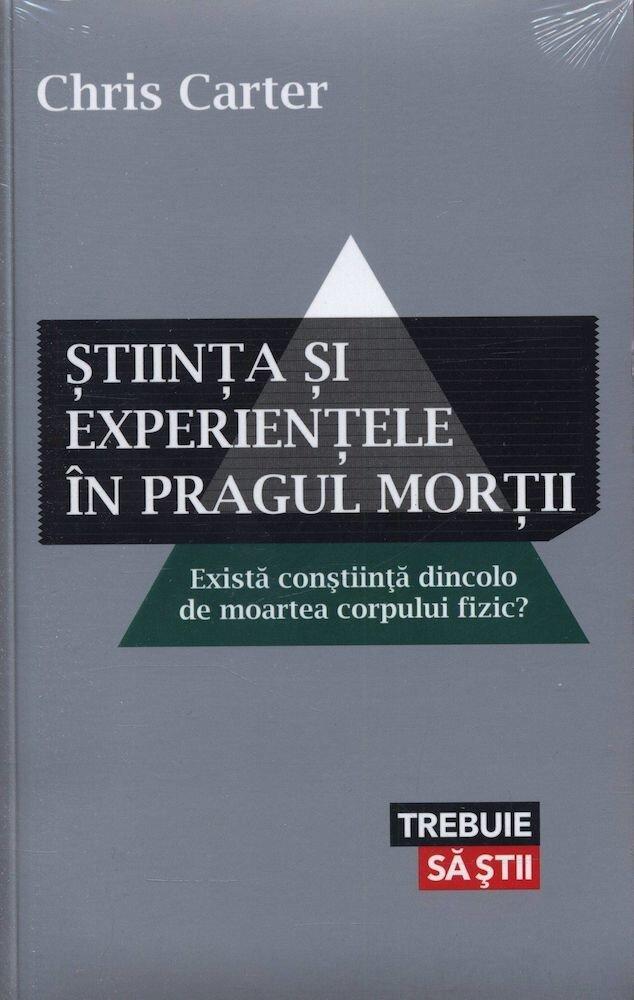 Coperta Carte Stiinta si experientele in pragul mortii. Exista constiinta dincolo de moartea corpului fizic?