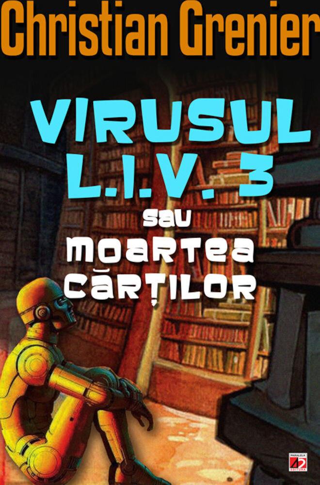 Coperta Carte Virusul L.I.V. 3 sau moartea cartilor