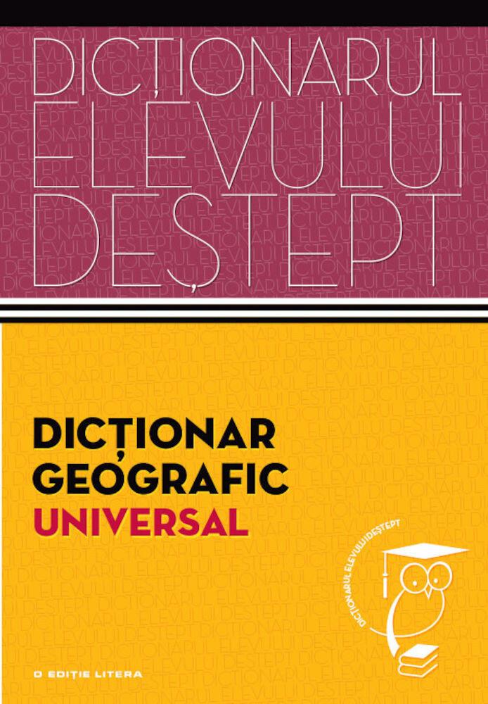 Dictionar geografic. Dictionarul elevului destept