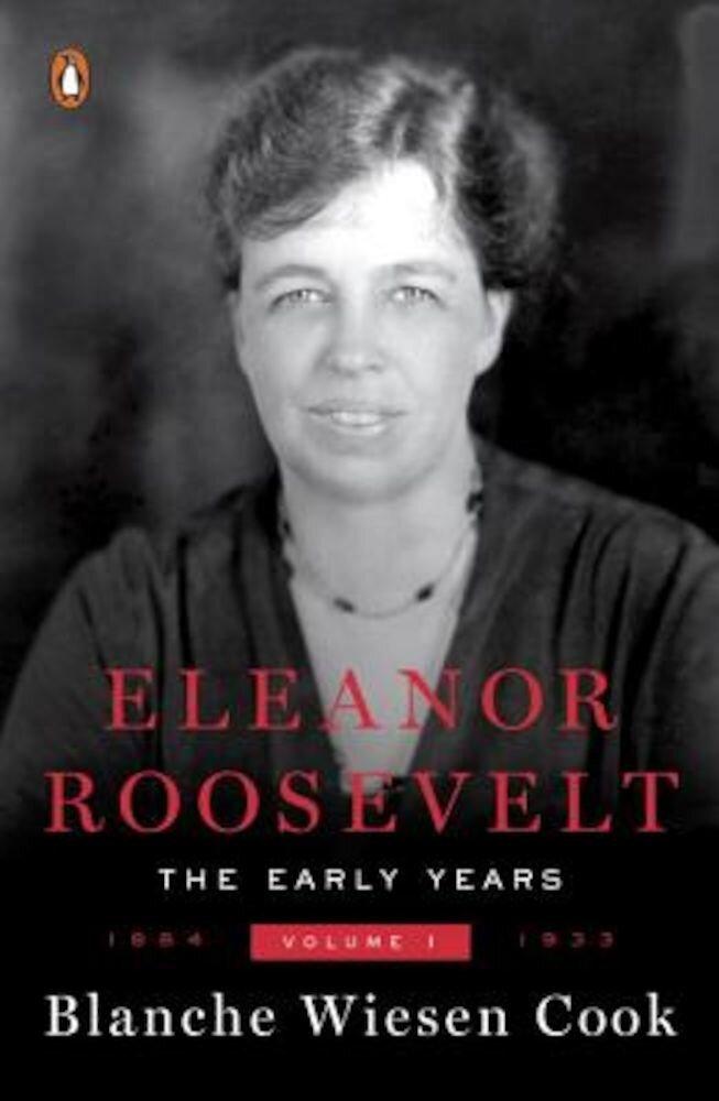 Eleanor Roosevelt: Volume One, 1884-1933, Paperback