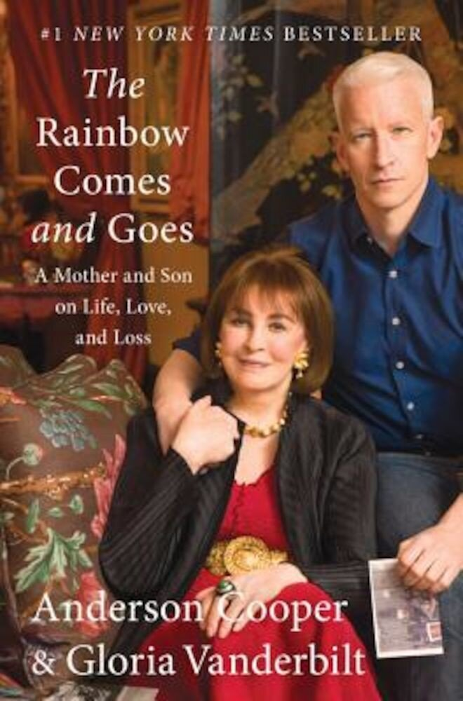 The Rainbow Comes and Goes: A Mother and Son on Life, Love, and Loss, Hardcover