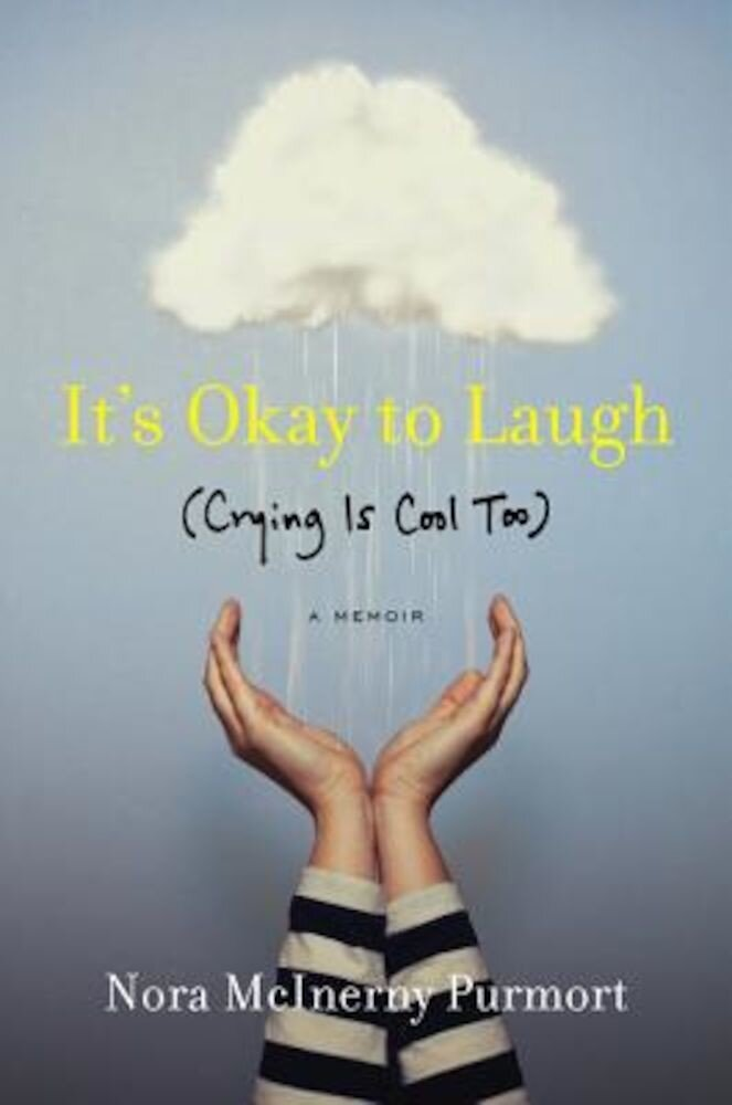 It's Okay to Laugh: (Crying Is Cool Too), Hardcover