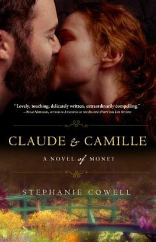 Claude & Camille: A Novel of Monet, Paperback