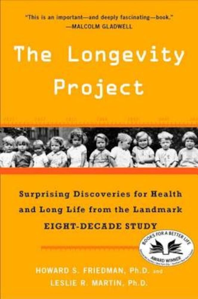 The Longevity Project: Surprising Discoveries for Health and Long Life from the Landmark Eight-Decade Study, Paperback