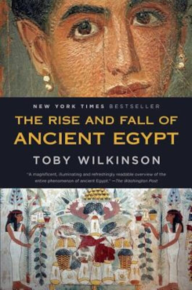 The Rise and Fall of Ancient Egypt, Paperback