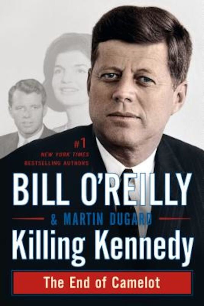 Killing Kennedy: The End of Camelot, Paperback