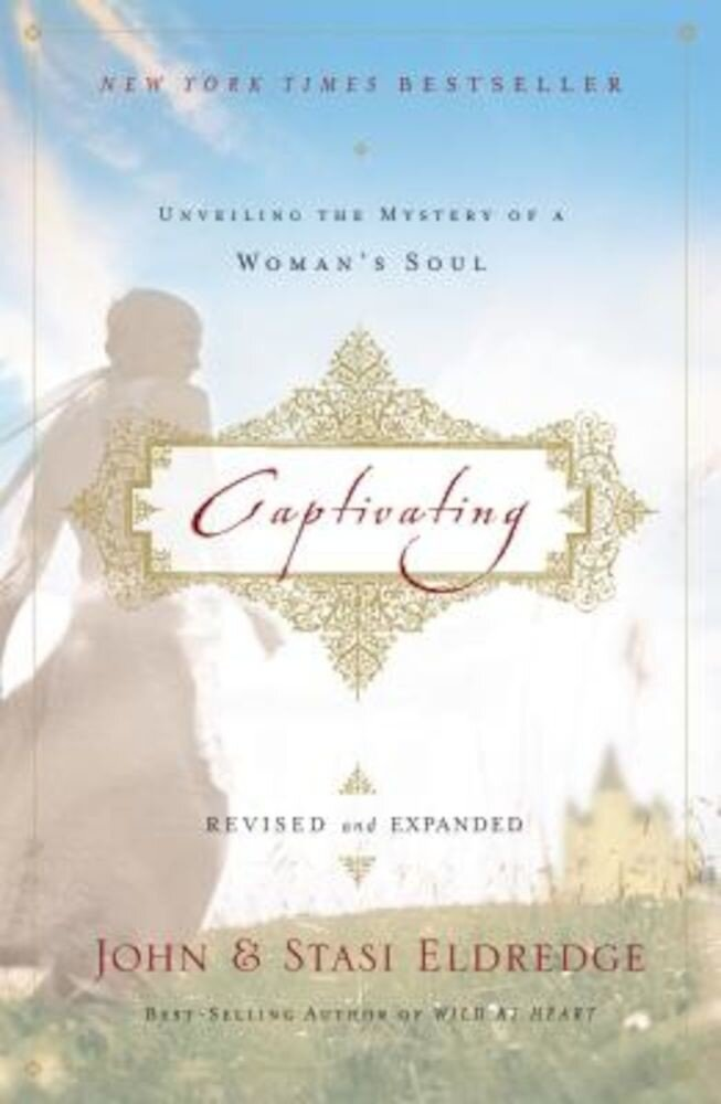 Captivating: Unveiling the Mystery of a Woman's Soul, Paperback