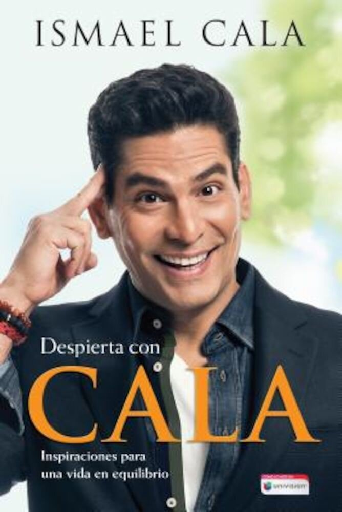 Despierta Con Cala / Wake Up with Cala: Inspirations for a Balanced Life, Paperback