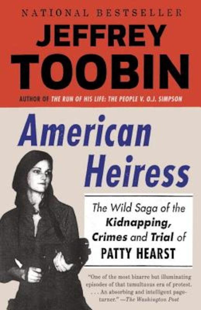 American Heiress: The Wild Saga of the Kidnapping, Crimes and Trial of Patty Hearst, Paperback