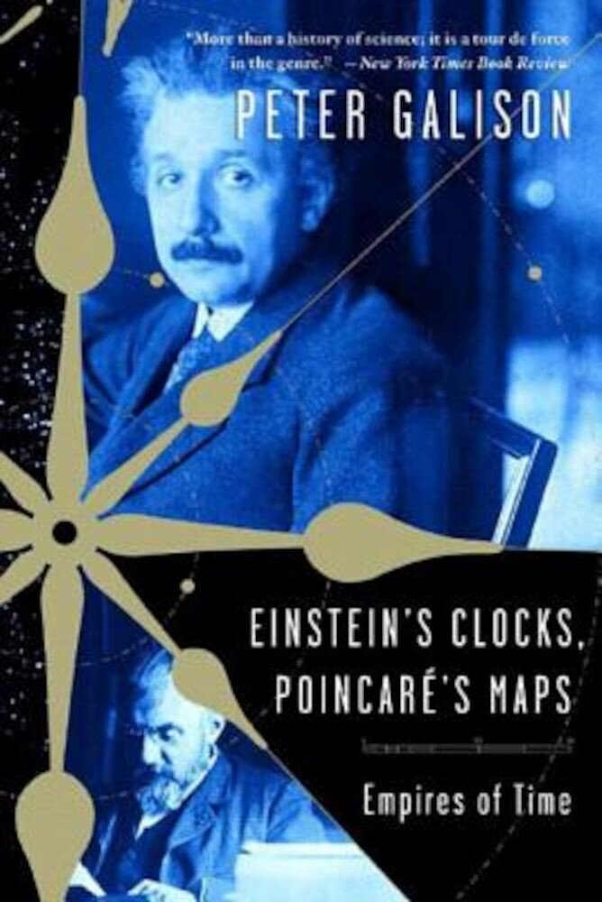 Einstein's Clocks, Poincare's Maps: Empires of Time, Paperback