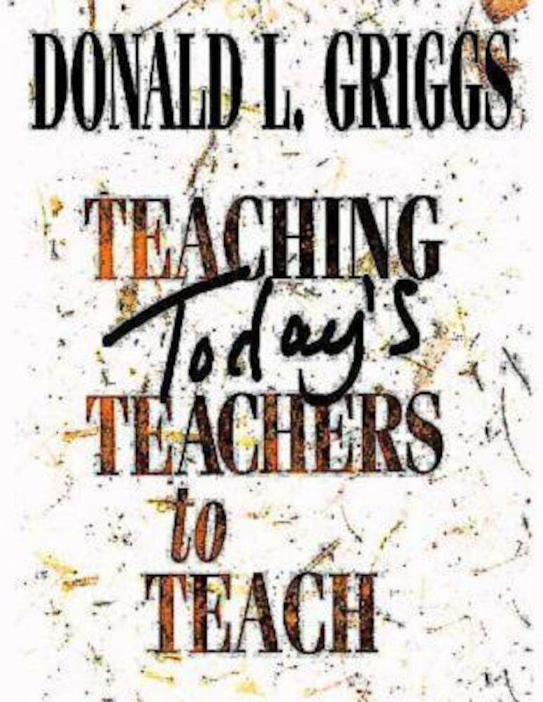 Teaching Today's Teachers to Teach, Paperback