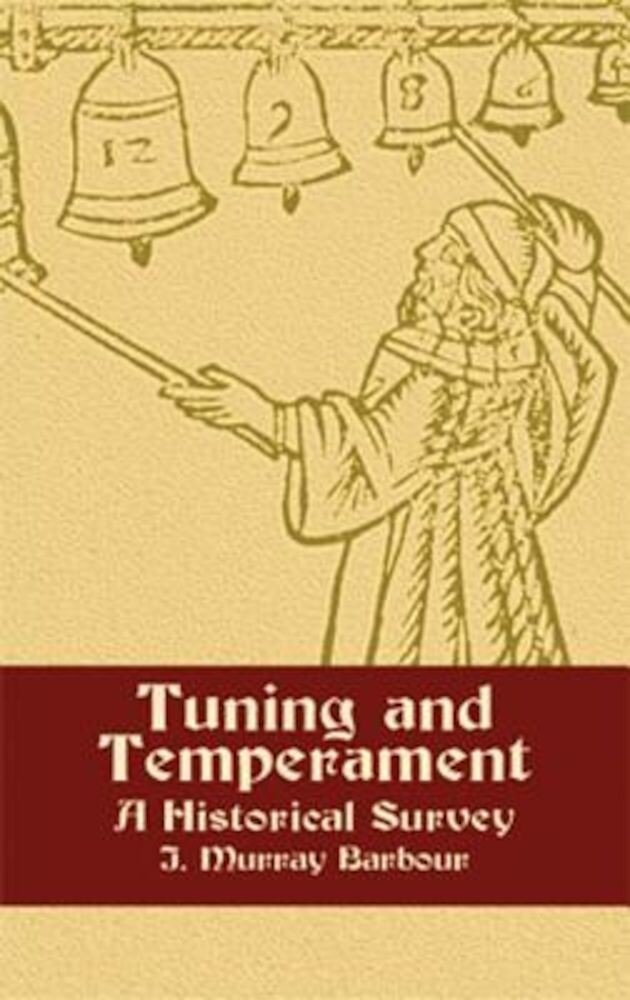 Tuning and Temperament: A Historical Survey, Paperback