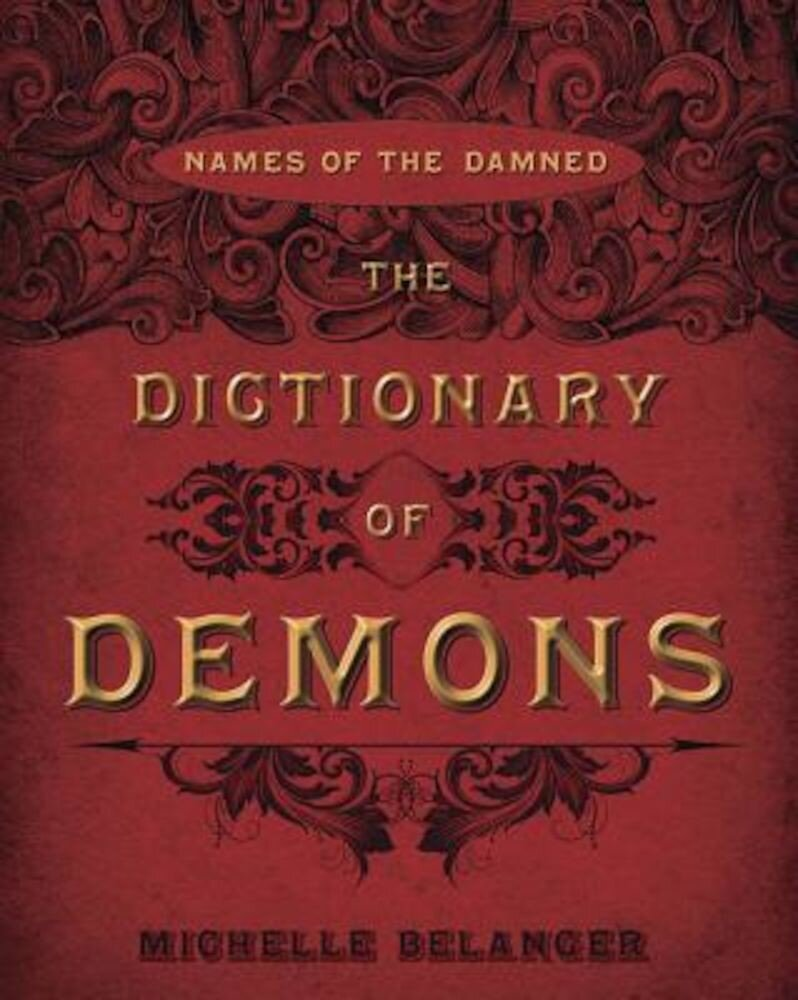 The Dictionary of Demons: Names of the Damned, Paperback