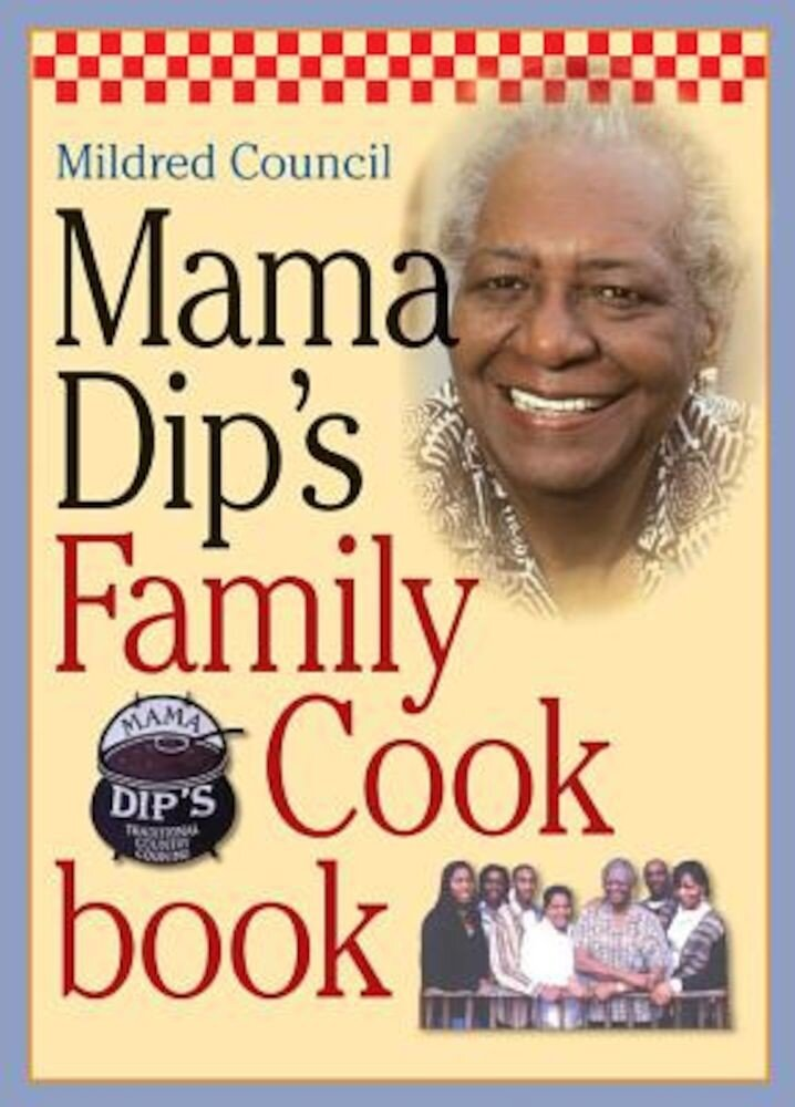 Mama Dip's Family Cookbook, Paperback