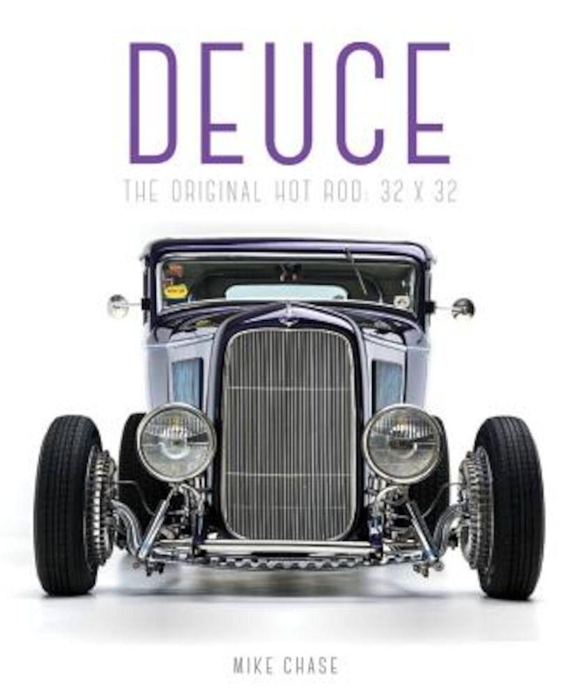 Deuce: The Original Hot Rod: 32x32, Hardcover
