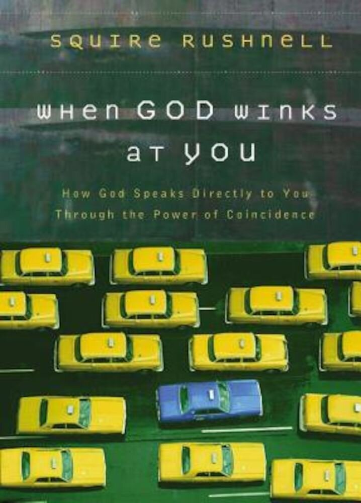 When God Winks at You: How God Speaks Directly to You Through the Power of Coincidence, Hardcover