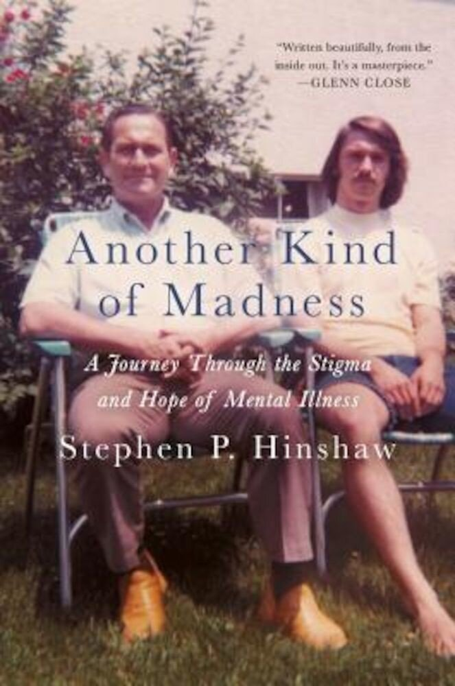 Another Kind of Madness: A Journey Through the Stigma and Hope of Mental Illness, Hardcover