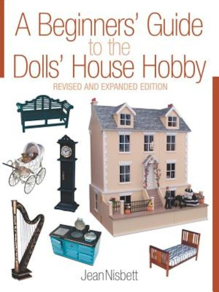 A Beginners' Guide to the Dolls' House Hobby, Paperback
