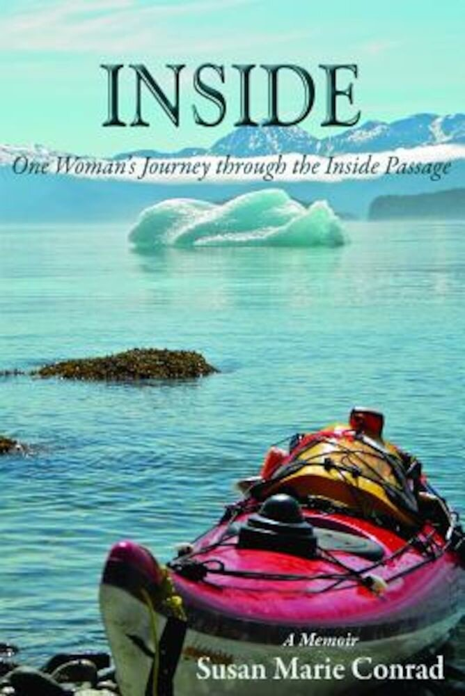Inside: One Woman's Journey Through the Inside Passage, Hardcover