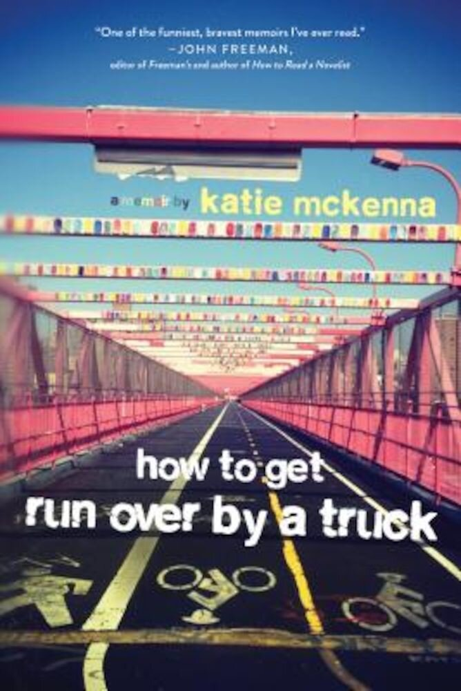 How to Get Run Over by a Truck, Paperback