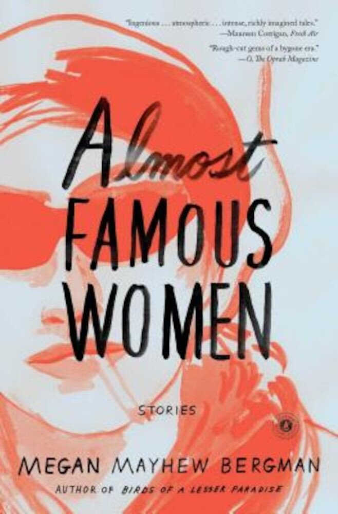 Almost Famous Women: Stories, Paperback
