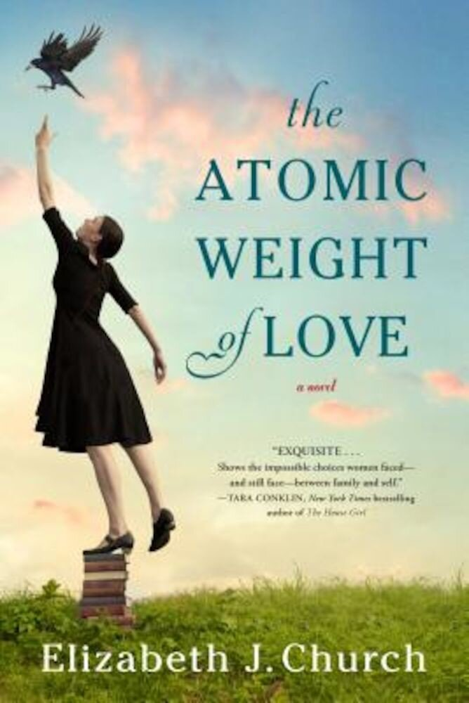 The Atomic Weight of Love, Paperback