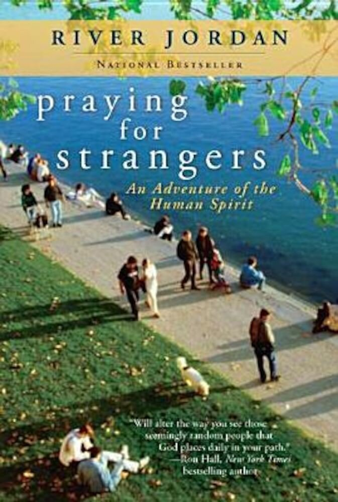 Praying for Strangers: An Adventure of the Human Spirit, Paperback