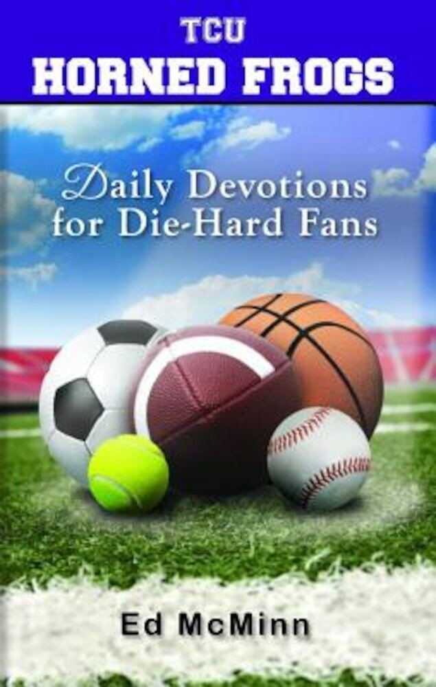Daily Devotions for Die-Hard Fans TCU Horned Frogs, Paperback