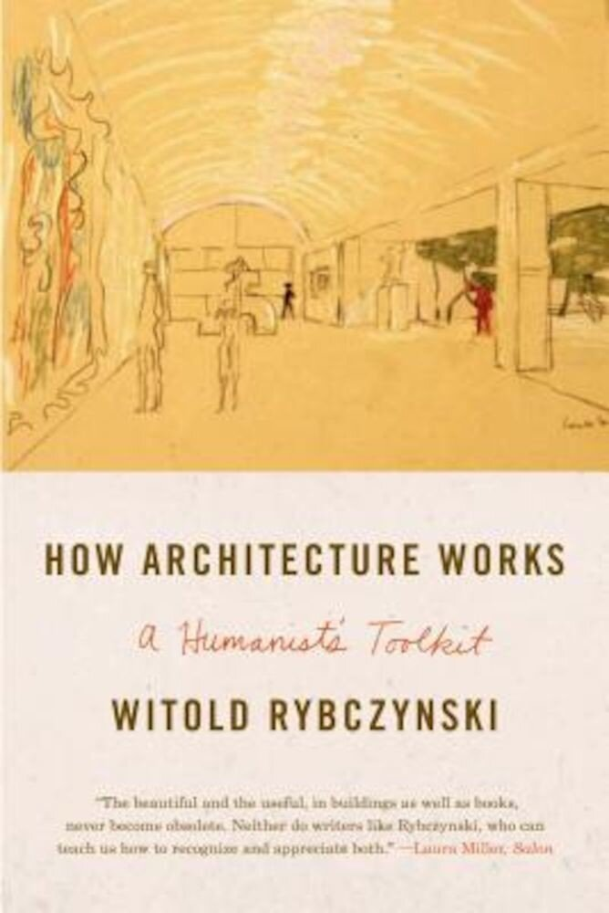 How Architecture Works: A Humanist's Toolkit, Paperback
