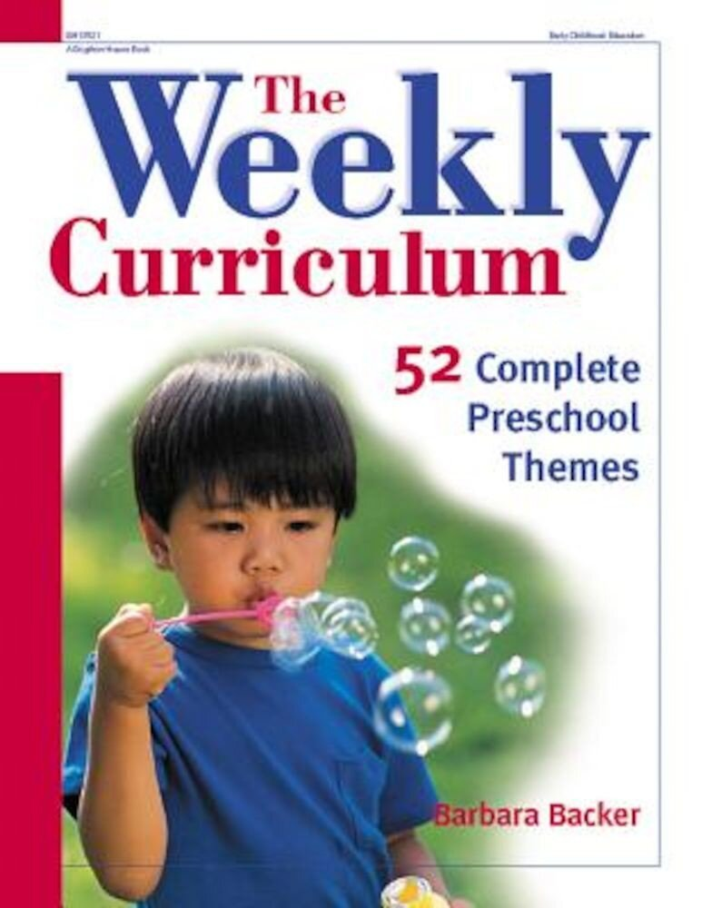 The Weekly Curriculum: 52 Complete Preschool Themes, Paperback