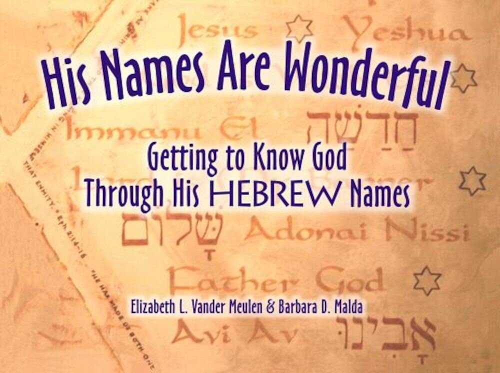 His Names Are Wonderful: Getting to Know God Through His Hebrew Names, Paperback
