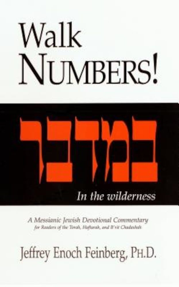 Walk Numbers!: A Messianic Jewish Devotional Commentary, Paperback