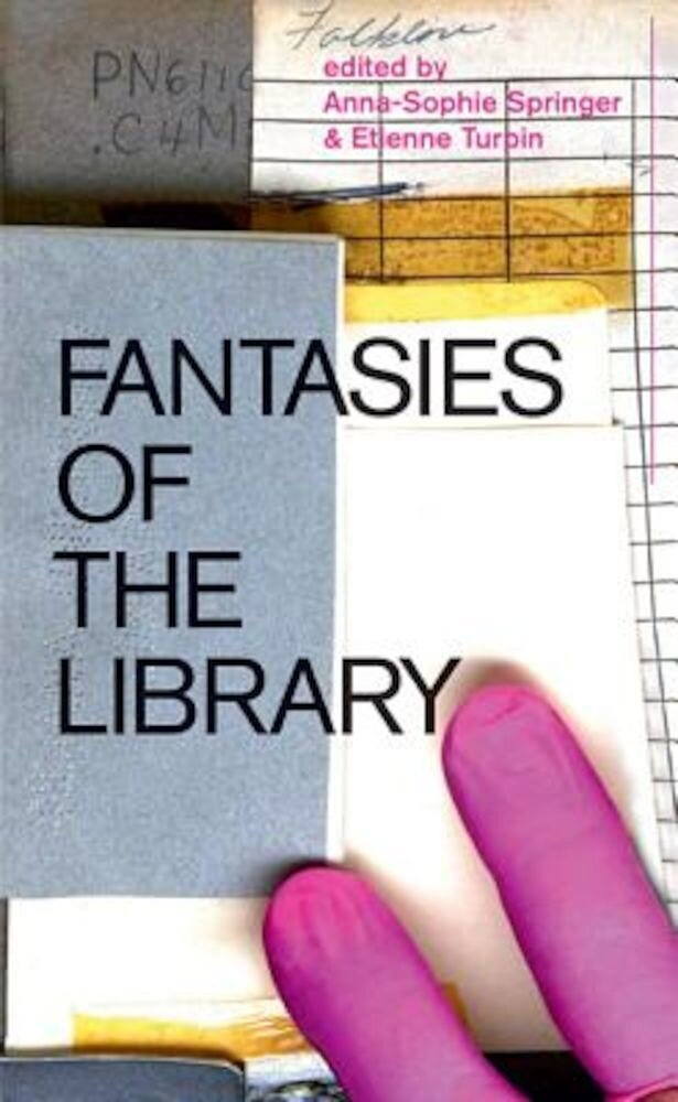 Fantasies of the Library, Hardcover