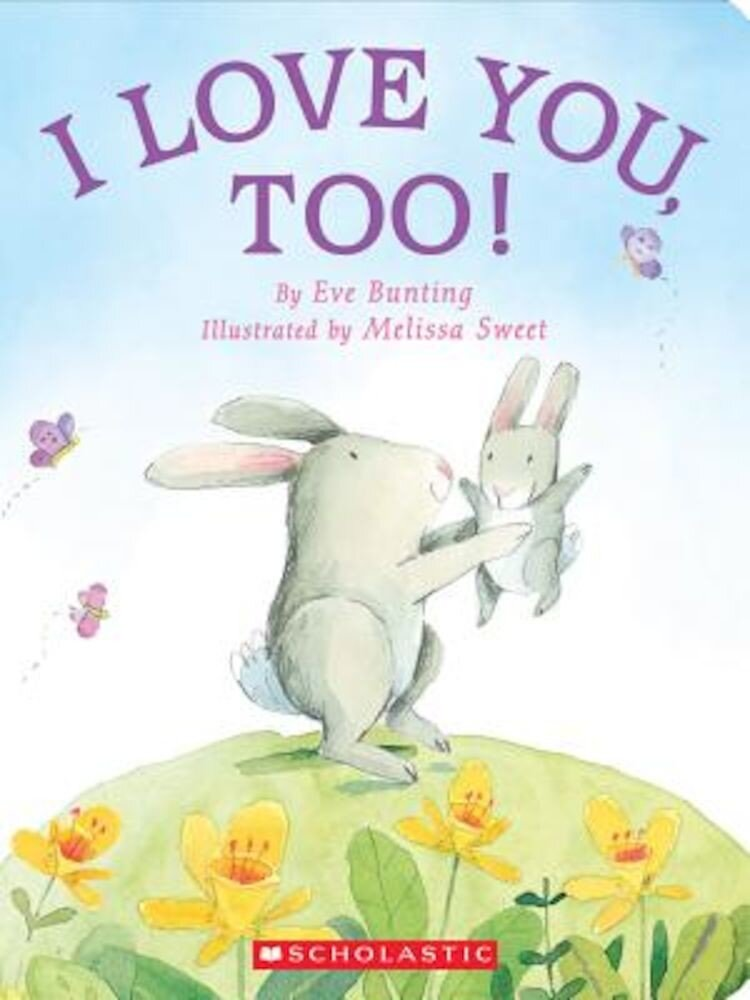 I Love You, Too!, Hardcover