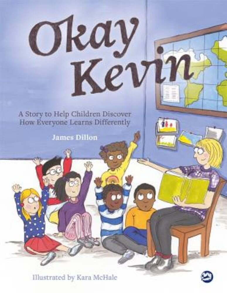 Okay Kevin: A Story to Help Children Discover How Everyone Learns Differently, Hardcover