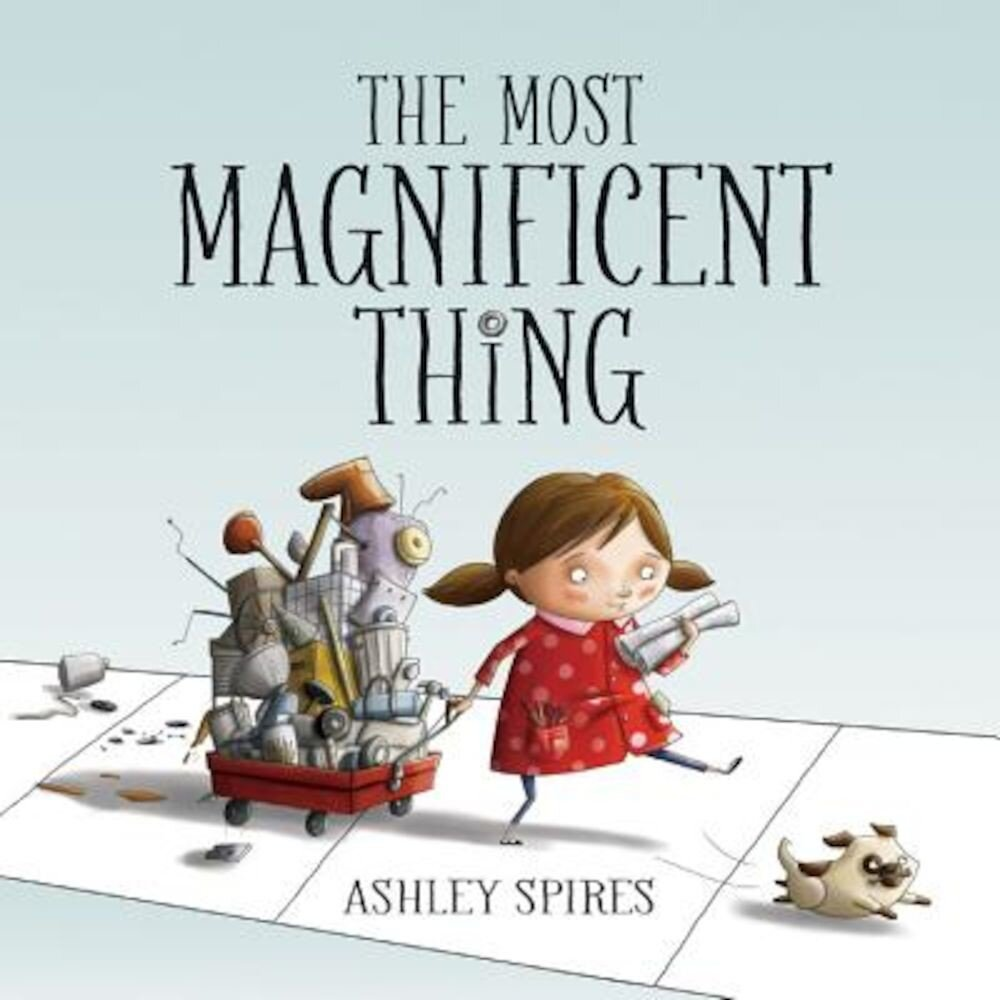The Most Magnificent Thing, Hardcover