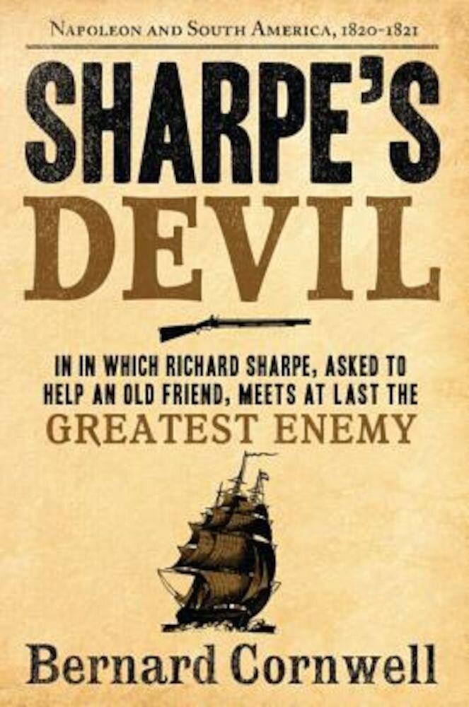 Sharpe's Devil: Richard Sharpe and the Emperor, 1820-1821, Paperback