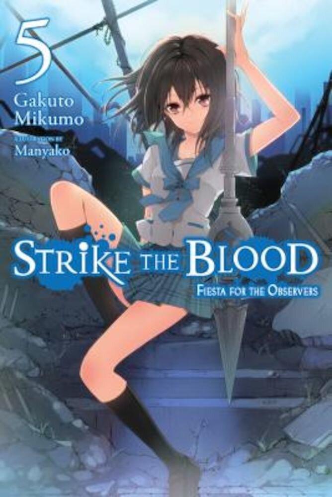 Strike the Blood, Vol. 5 (Light Novel): Fiesta for the Observers, Paperback