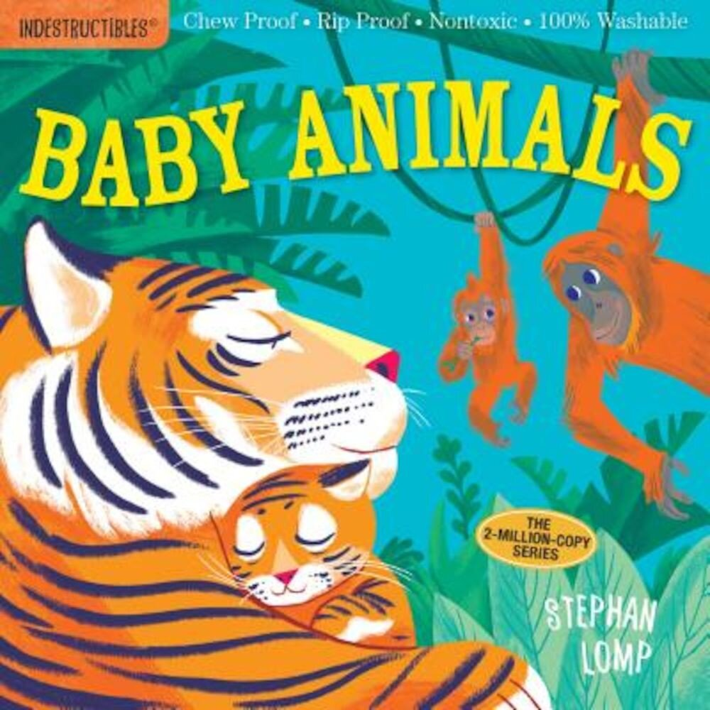 Indestructibles: Baby Animals, Paperback