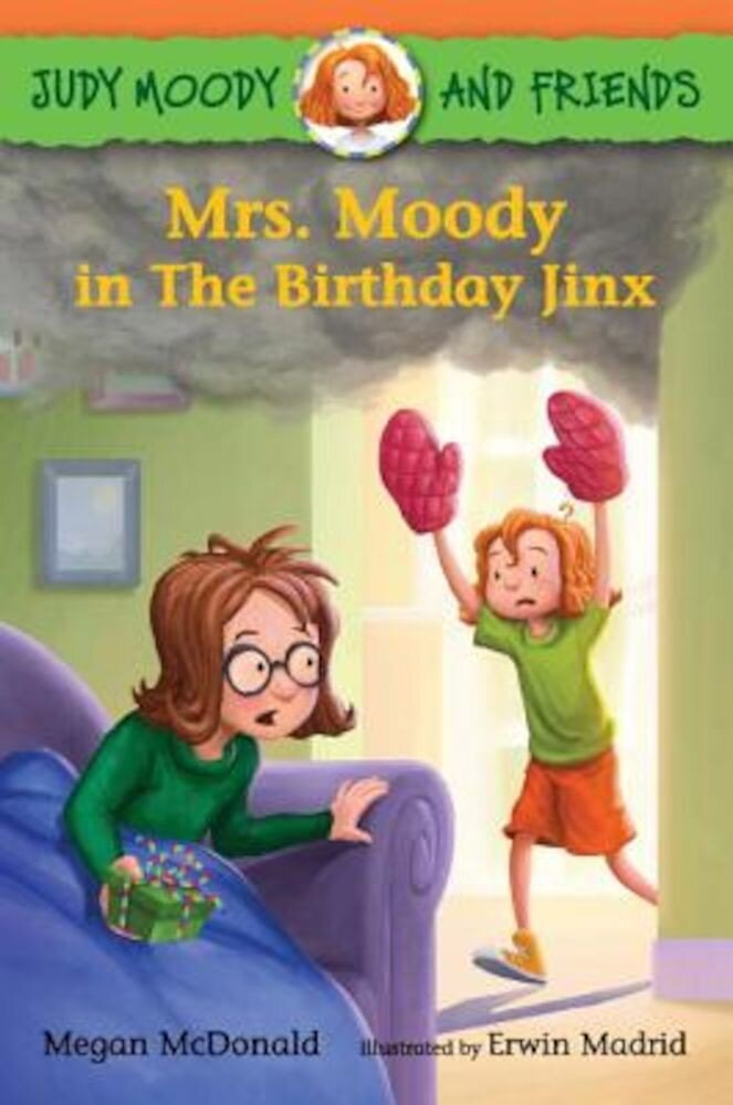 Judy Moody and Friends: Mrs. Moody in the Birthday Jinx, Paperback