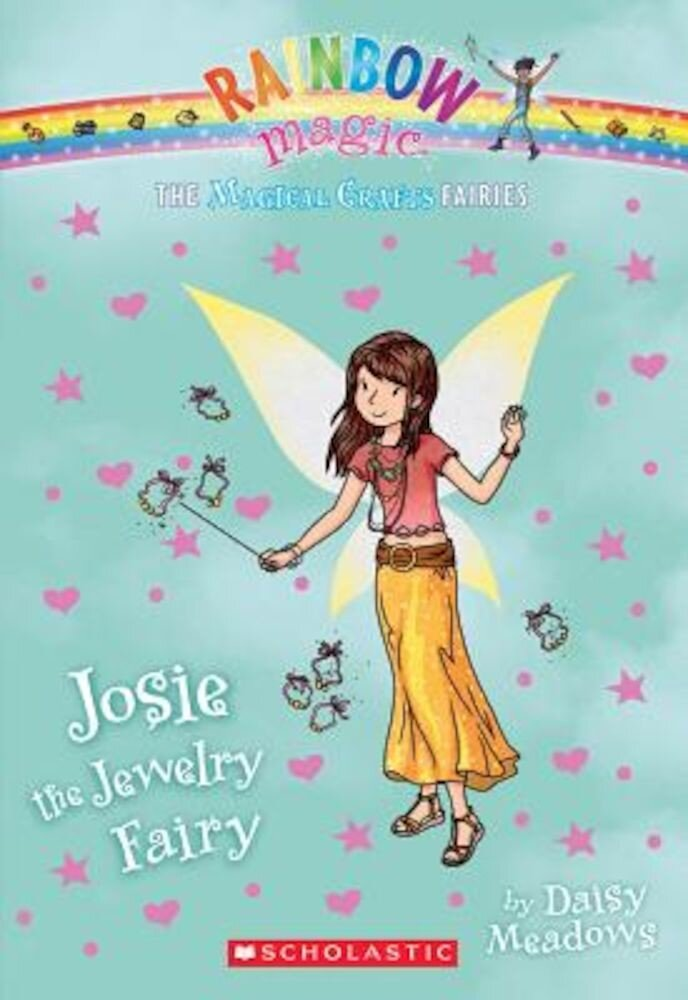 The Magical Crafts Fairies #4: Josie the Jewelry Fairy, Paperback
