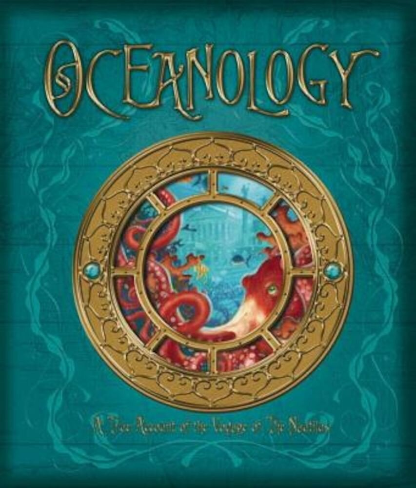 Oceanology: The True Account of the Voyage of the Nautilus, Hardcover