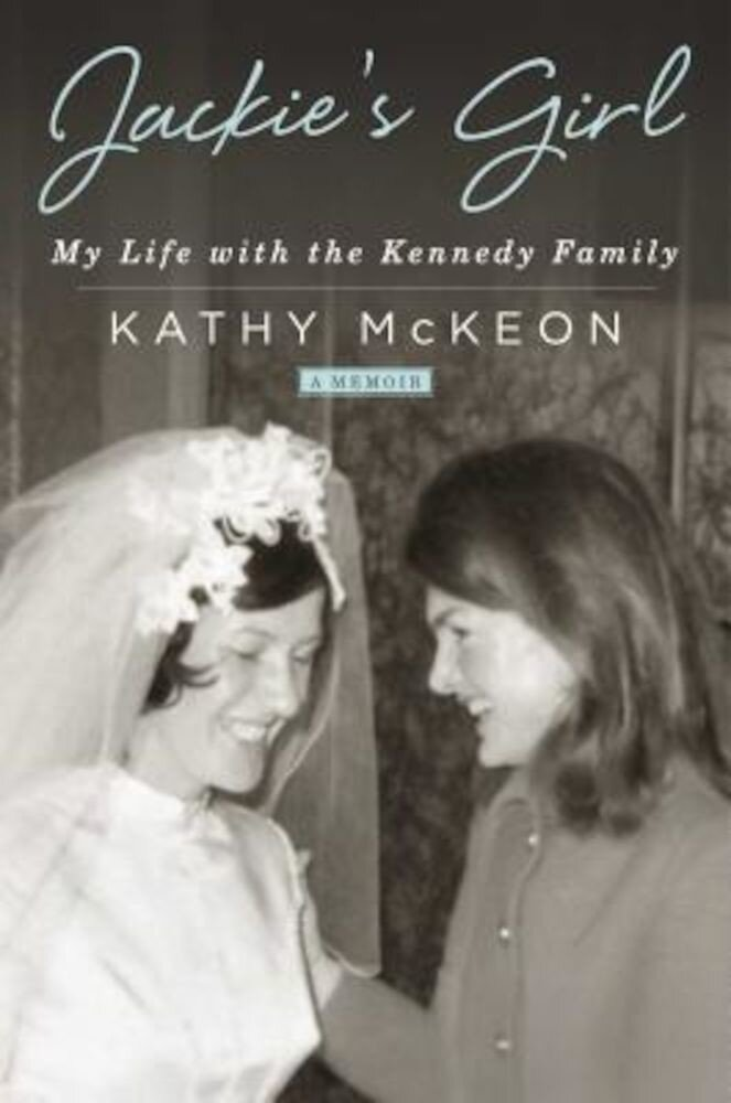 Jackie's Girl: My Life with the Kennedy Family, Hardcover