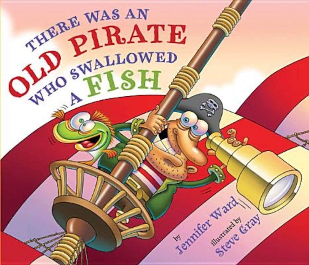 There Was an Old Pirate Who Swallowed a Fish, Hardcover