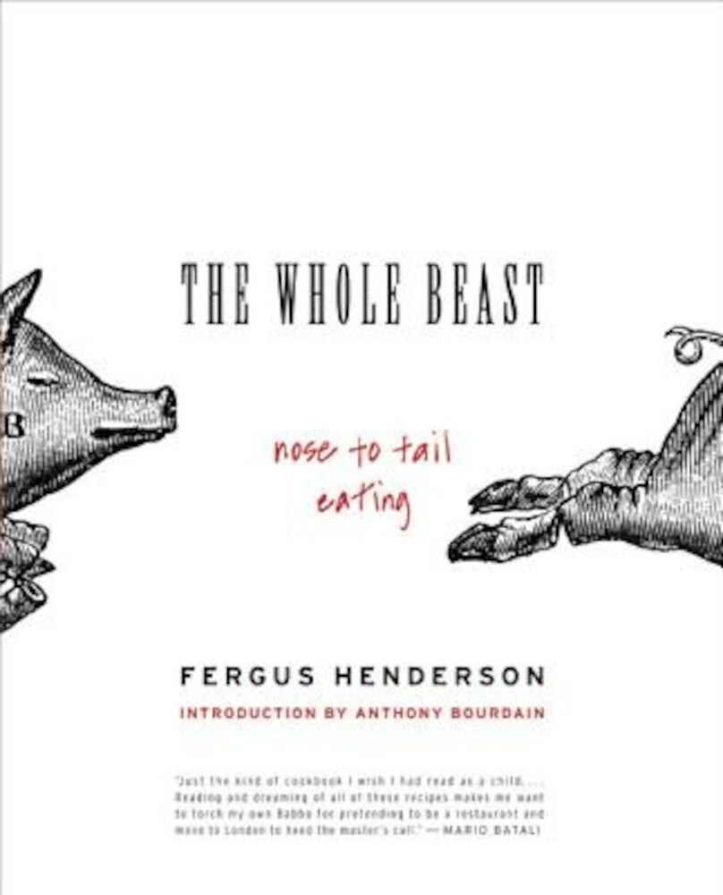 The Whole Beast: Nose to Tail Eating, Paperback