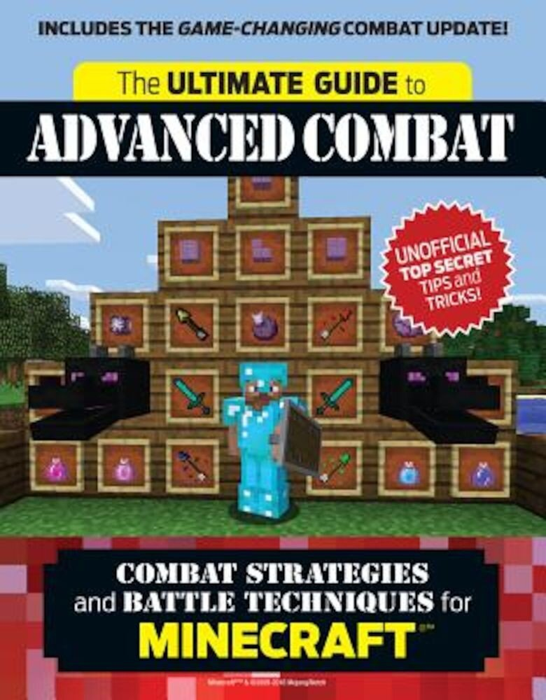 The Ultimate Guide to Advanced Combat: Combat Strategies and Battle Techniques for Minecraft, Paperback
