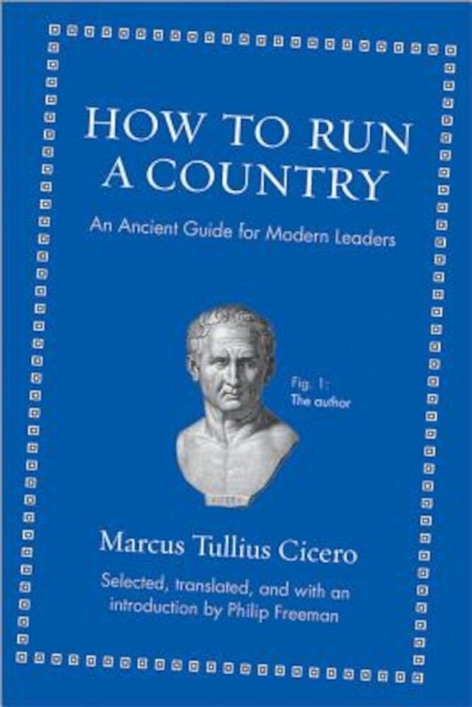 How to Run a Country: An Ancient Guide for Modern Leaders, Hardcover